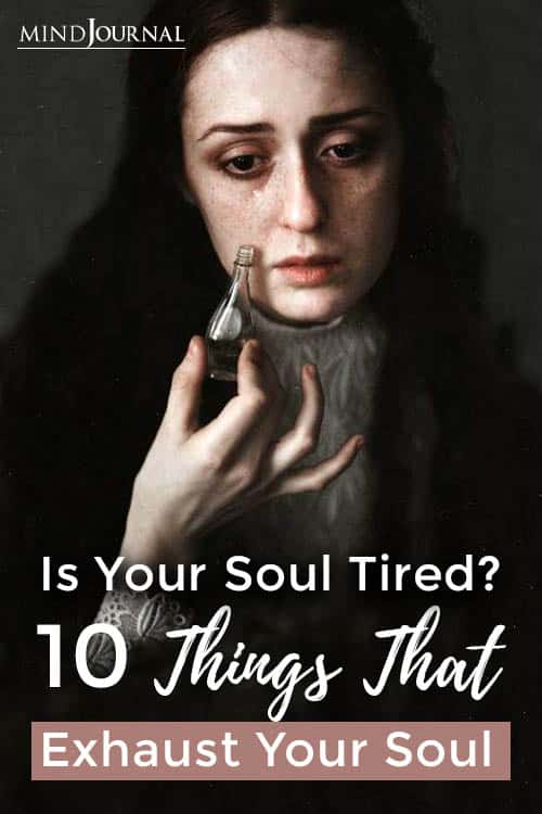 Things Exhaust Your Soul
