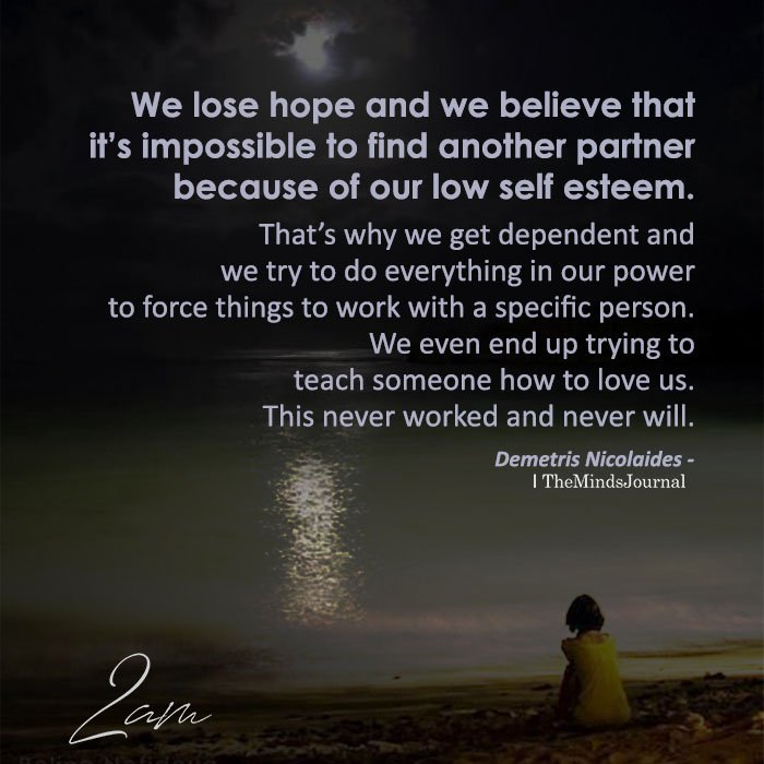 We lose hope and we believe that it's impossible