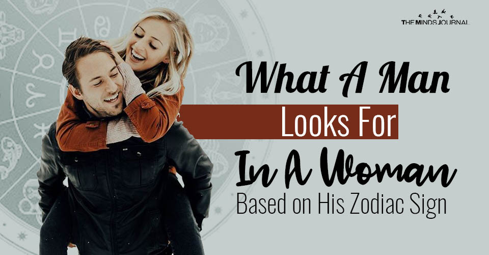 What A Man Looks For In A Woman Based on His Zodiac Sign