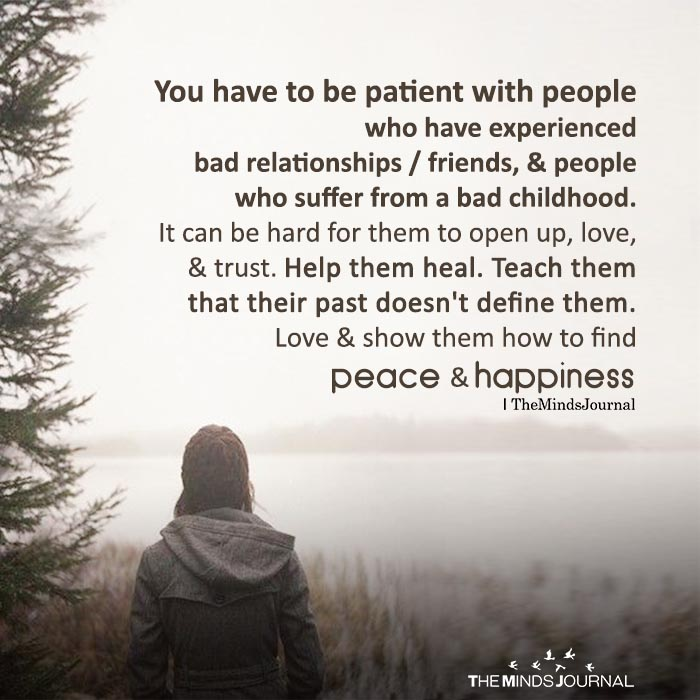 You Have To Be Patient With People Who Have Experienced Bad Relationships