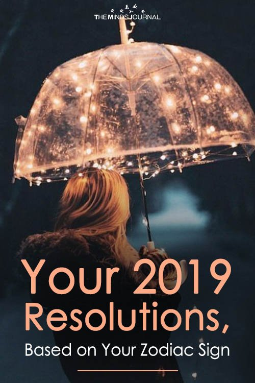 Your 2019 Resolutions Based on Your Zodiac Sign, Guaranteed to Make 2019 Your Best Year!
