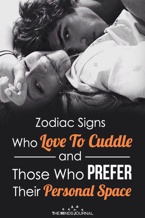 Zodiac Signs Who Love To Cuddle and Those Who Prefer Their Personal Space