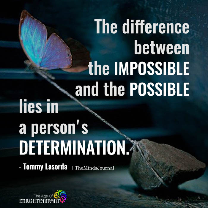 The Difference Between The Impossible And The Possible