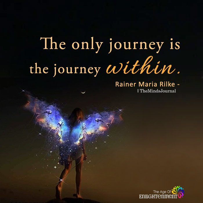 The only journey is the journey within