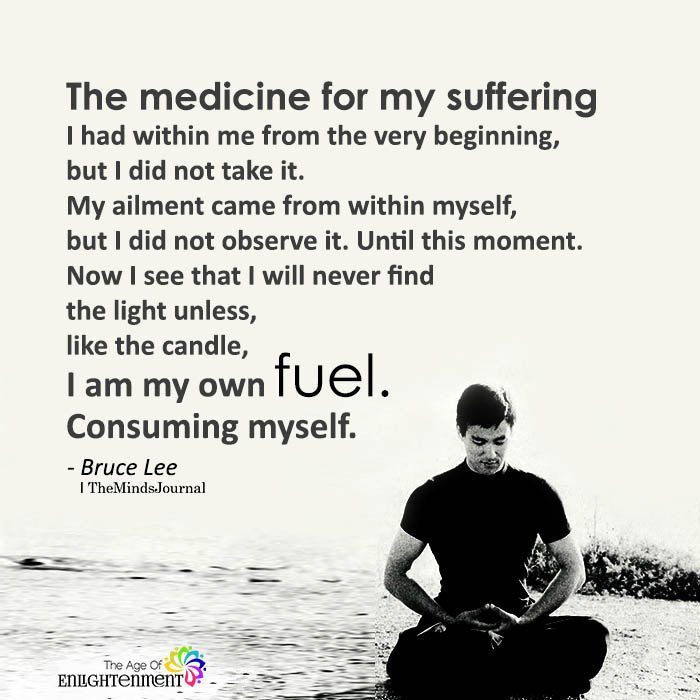The medicine for my suffering I had within me