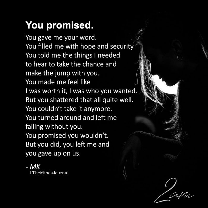 You promised. You gave me your word.