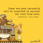 Those who seek earnestly will be rewarded