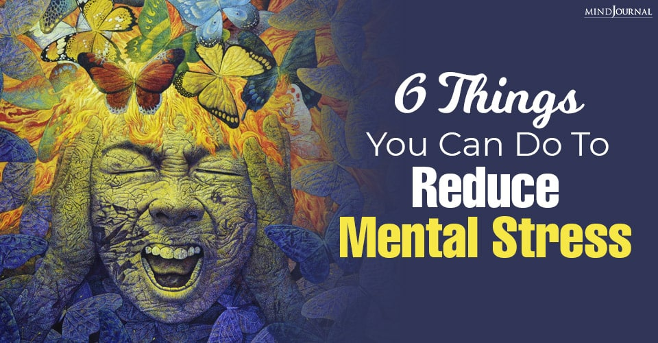 things you can do to reduce mental stress