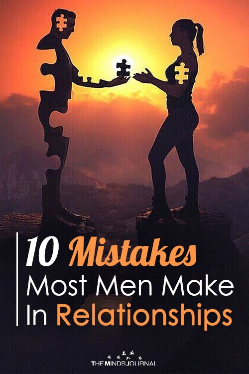 10 Mistakes Most Men Make In Relationships