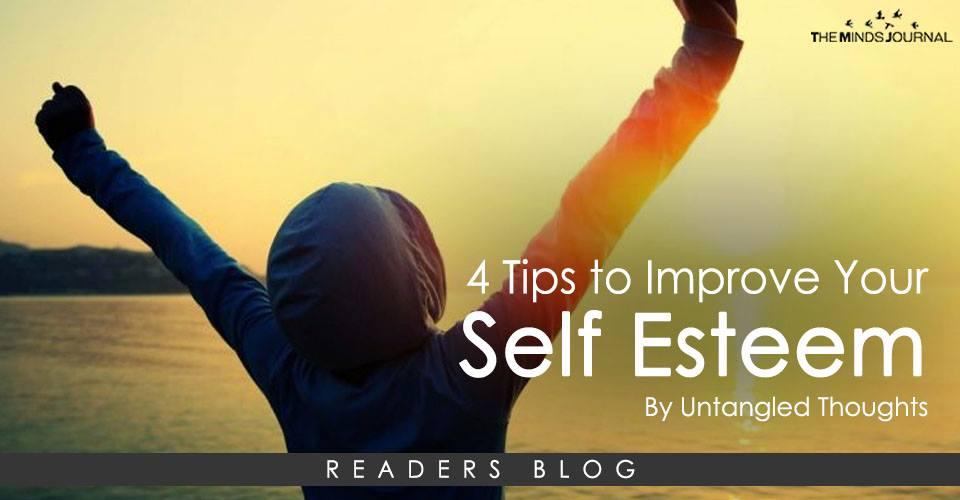 4 Tips to Improve Your Self Esteem