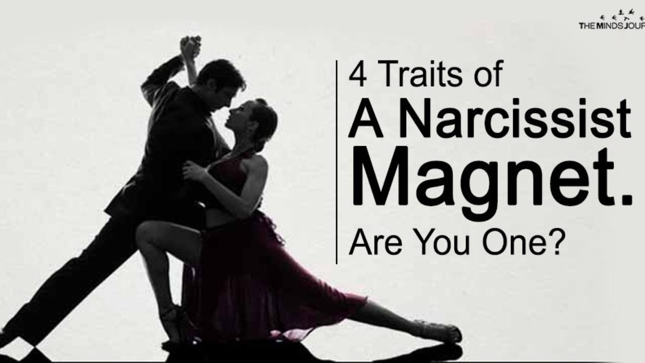4 Traits of A Narcissist Magnet  Are You One?