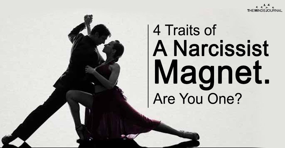 The 4 Traits of A Narcissist Magnet. Are You One?