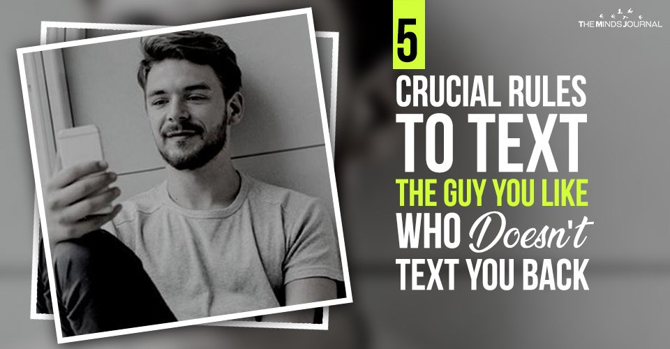 5 Crucial Rules To Text The Guy You Like Who Doesn't Text You Back