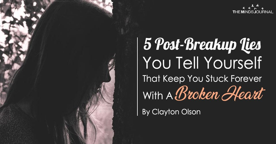 5 Post-Breakup Lies You Tell Yourself That Keep You Stuck Forever With A Broken Heart