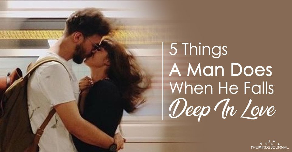 5 Things A Man Does When He Falls Deep In Love