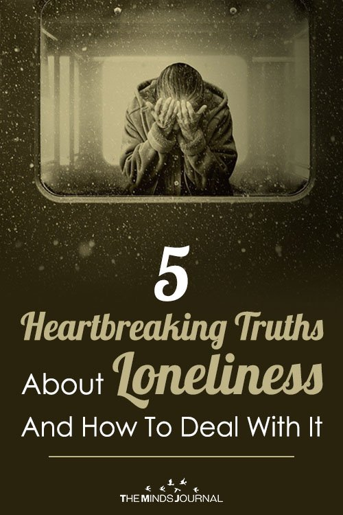 5 Truths About Loneliness And How To Deal With It