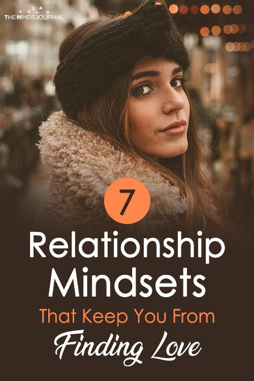7 Relationship Mindsets That Keep You From Finding Love