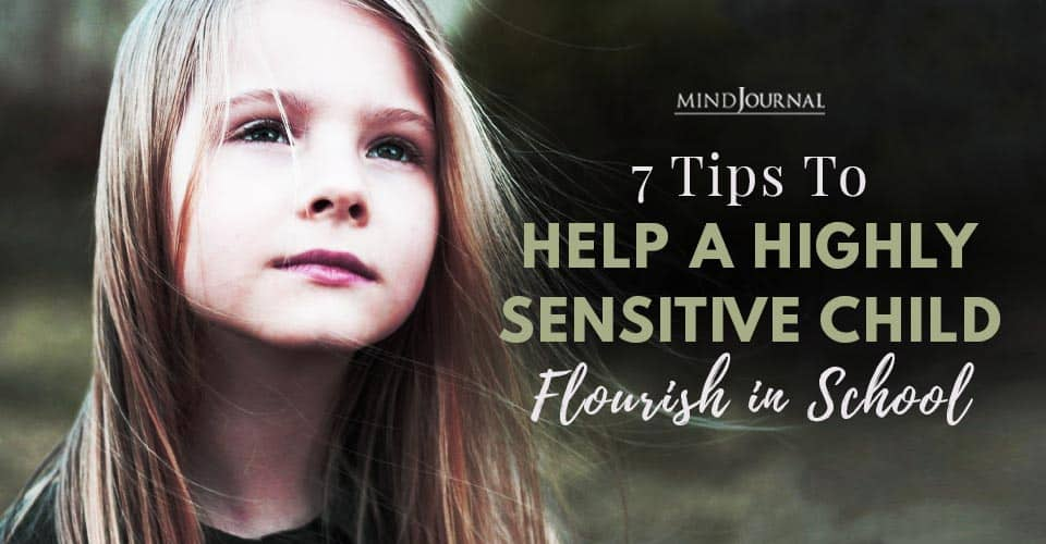 Tips to Help A Highly Sensitive Child Flourish in School