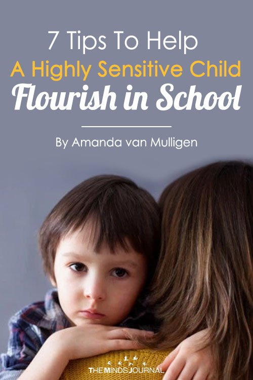 7 Tips to Help A Highly Sensitive Child Flourish in School