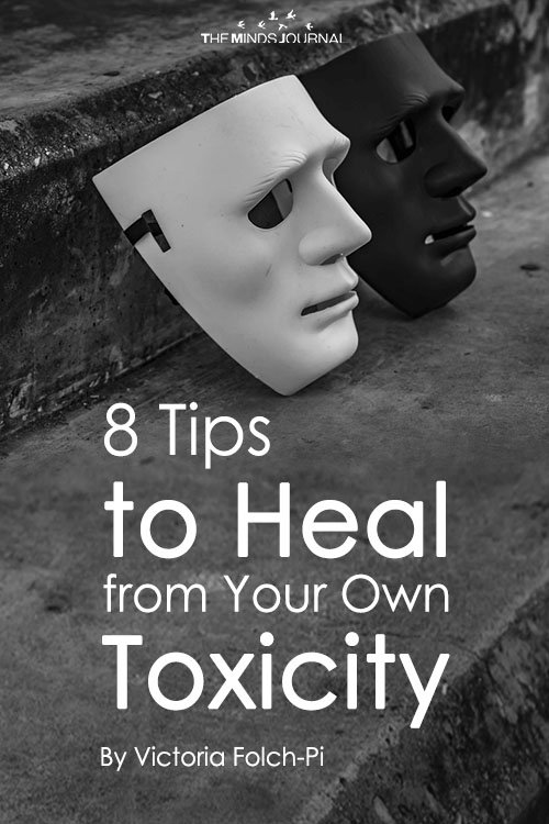 8 Tips to Heal from Your Own Toxicity