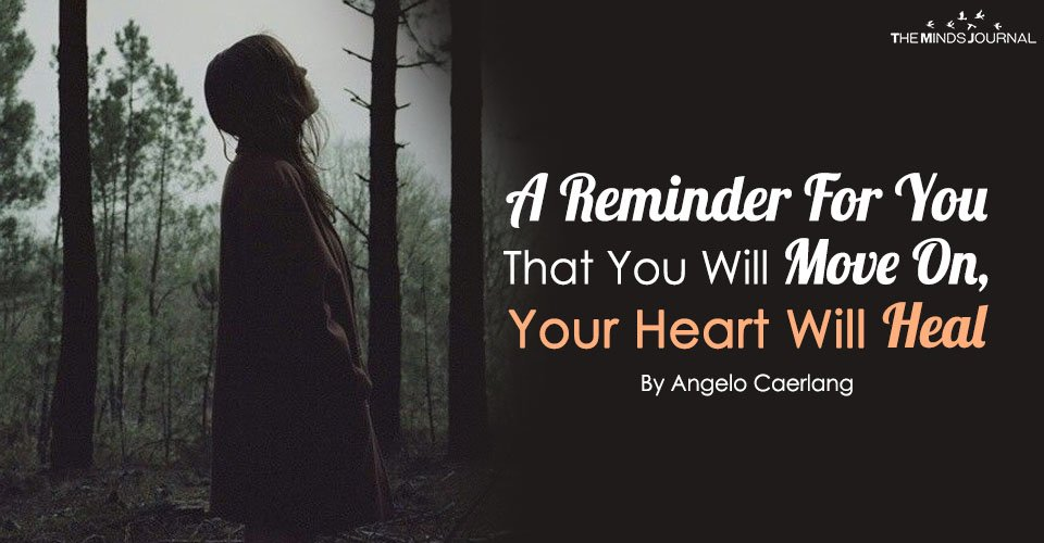 A Reminder For You That You Will Move On, Your Heart Will Heal