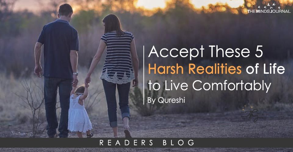Accept These 5 Harsh Realities of Life to Live Comfortably