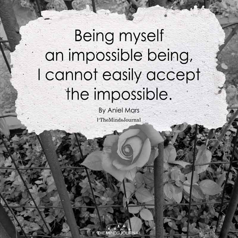 Being myself an impossible being