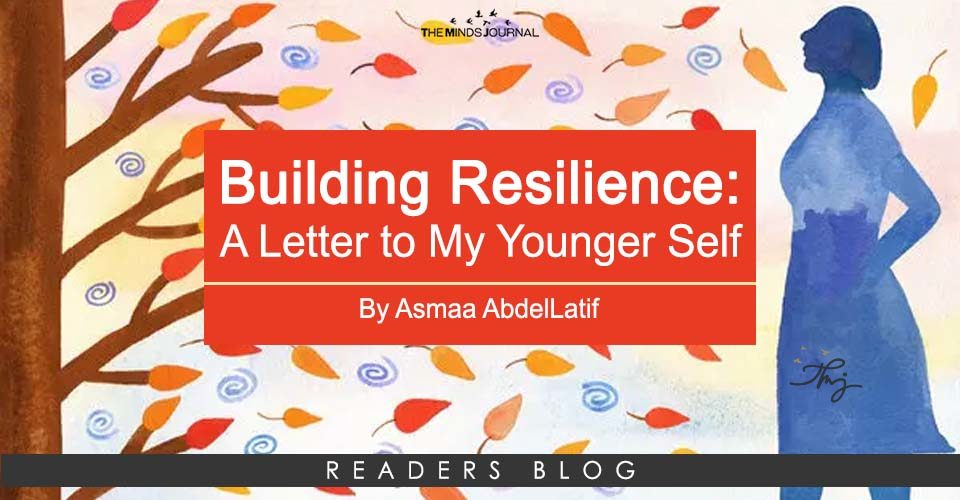 Building Resilience: A Letter to My Younger Self