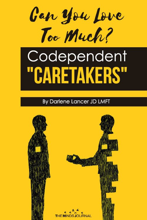 Can You Love Too Much Codependent Caretakers