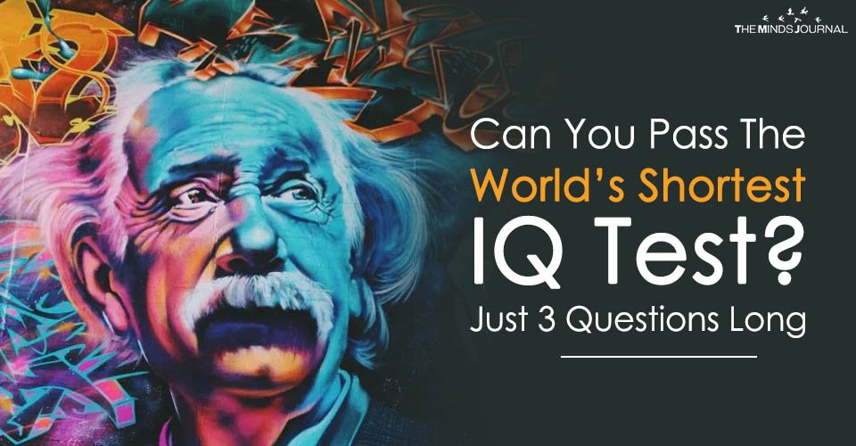 Can You Pass The World's Shortest IQ Test ? Just 3 Questions Long
