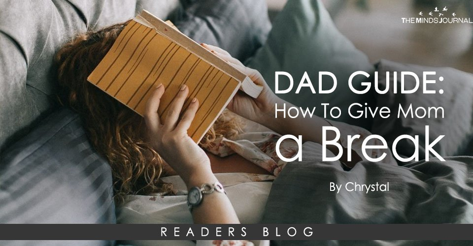 DAD GUIDE: how to give mom a break