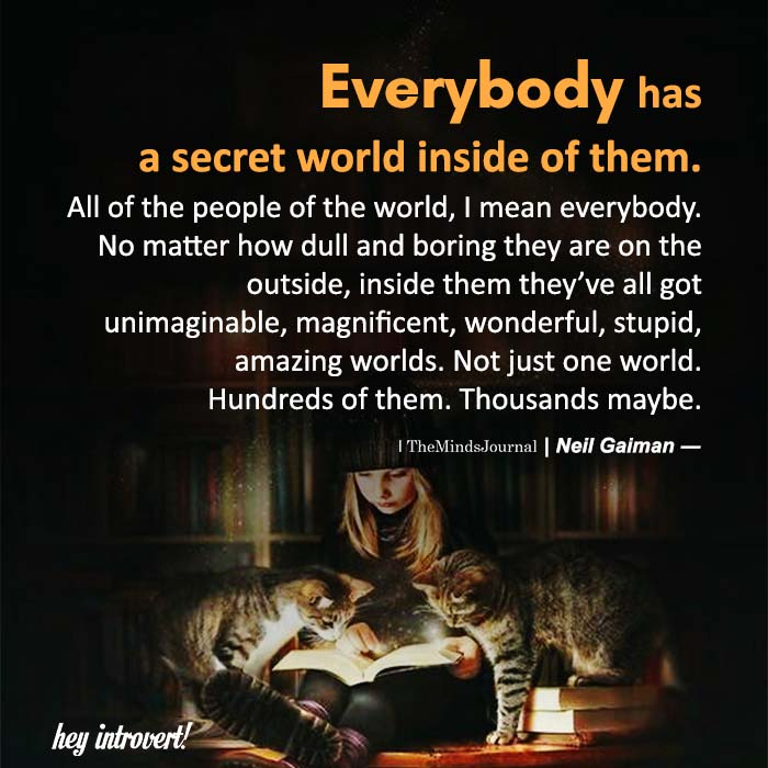 Everybody has a secret world inside of them