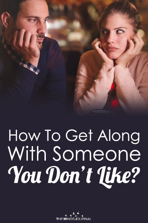 How To Get Along With Someone You Don't Like Pin