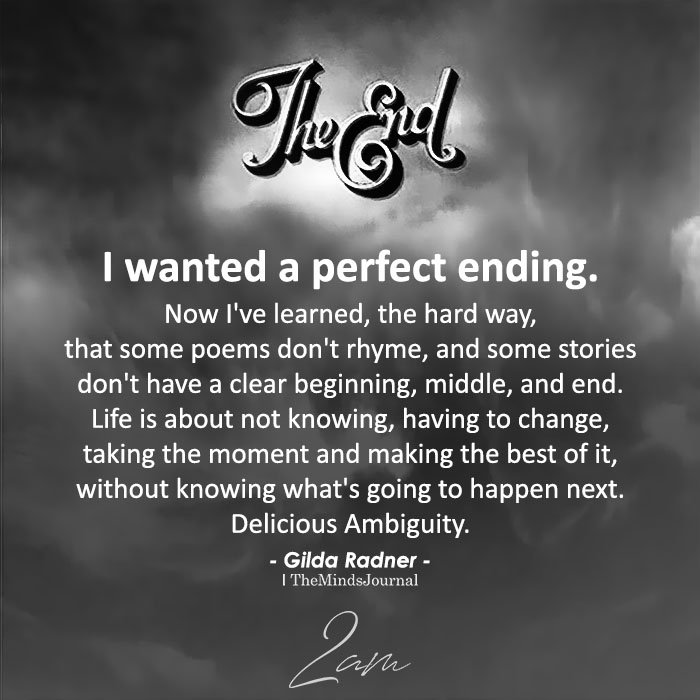 I wanted a perfect ending