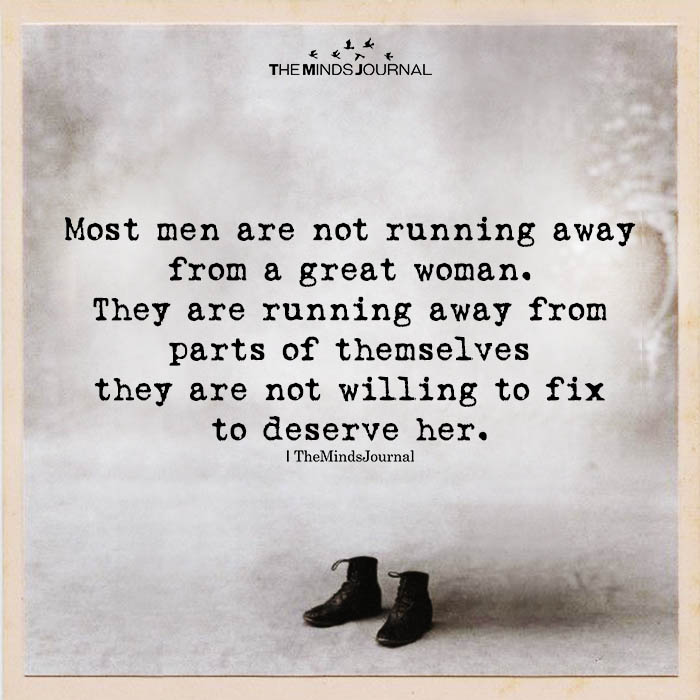 Most men are not running away from a great woman