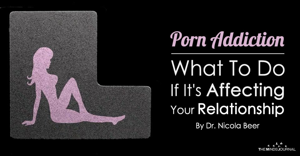 Porn Addiction What To Do If It's Affecting Your Relationship