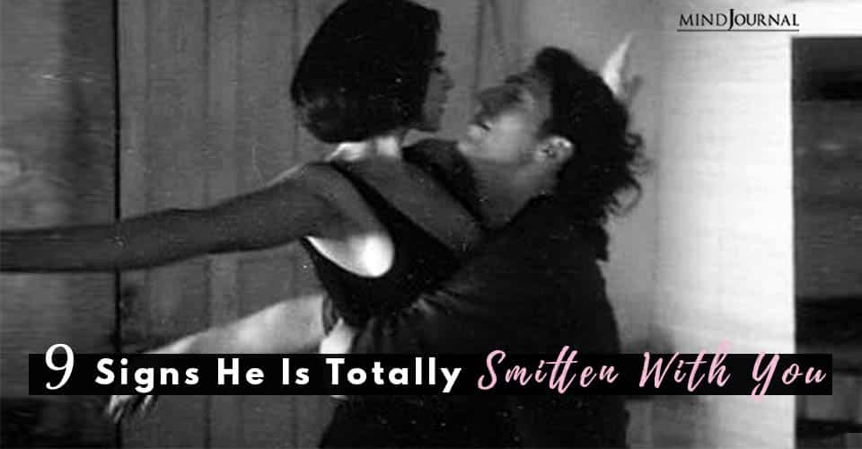 Signs He Totally Smitten With You