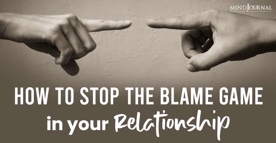 Stop Blame Game In Relationship