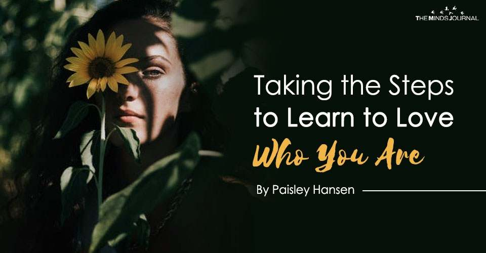 Taking the Steps to Learn to Love Who You Are