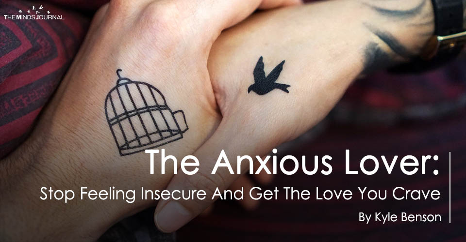 The Anxious Lover: Stop Feeling Insecure And Get The Love You Crave