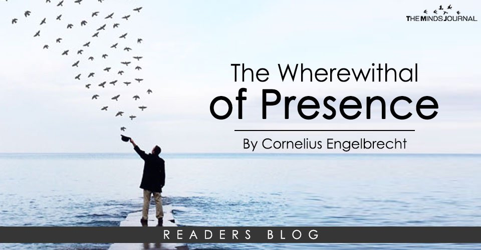 The Wherewithal of Presence