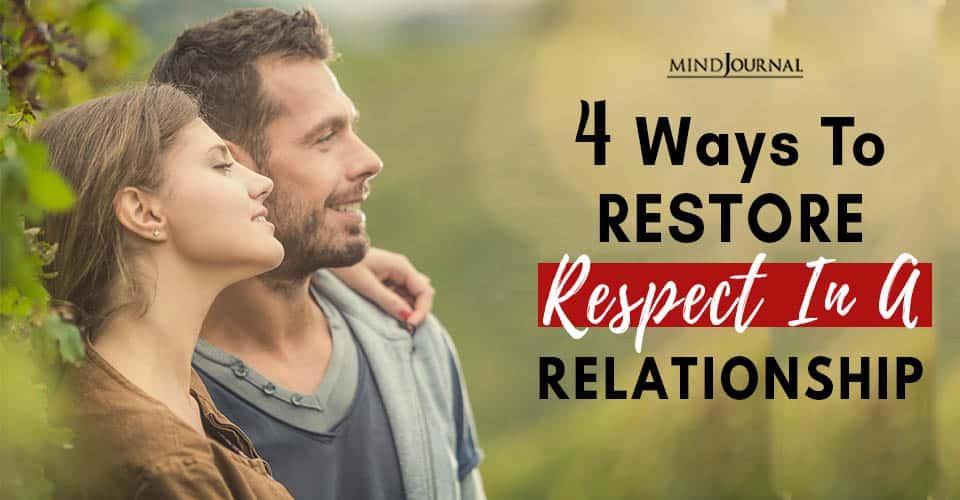 Ways Restore Respect Relationship