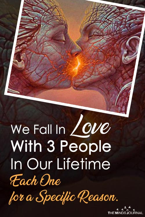 We Fall In Love With 3 People In Our Lifetime – Each One for a Specific Reason.2