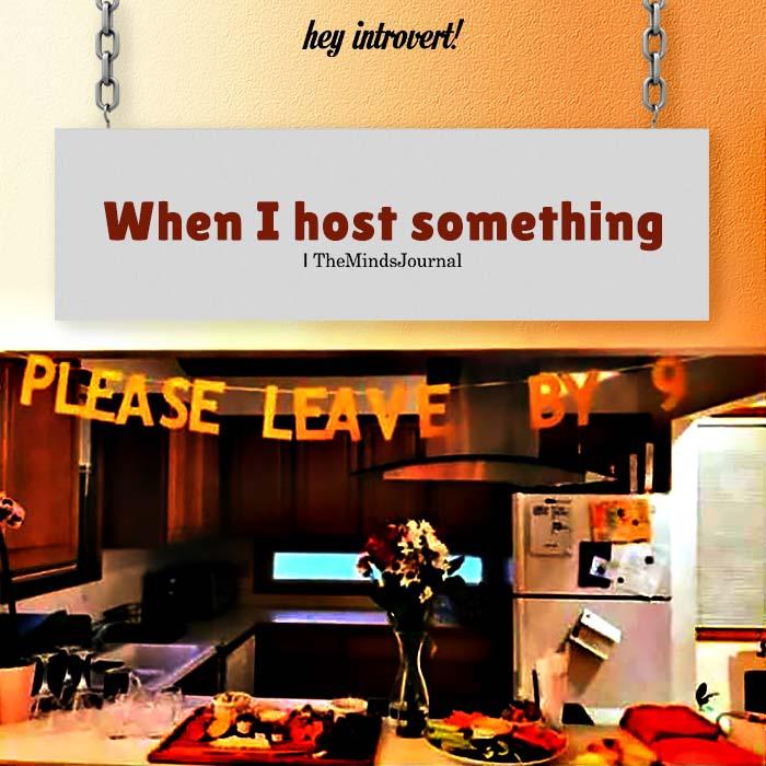 When I host something