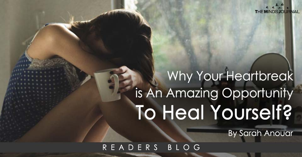 Why Your Heartbreak is An Amazing Opportunity To Heal Yourself?