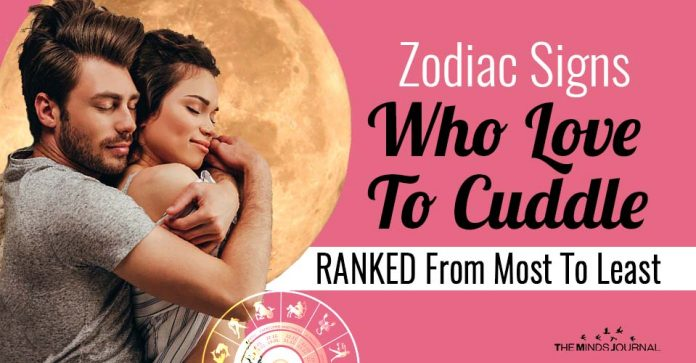 Zodiac Signs Who Love To Cuddle RANKED From Most To Least