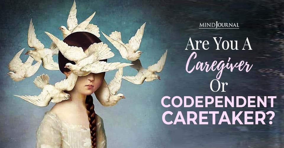 are you caregiver or codependent caretaker