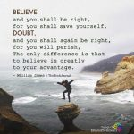 Believe, and you shall be right