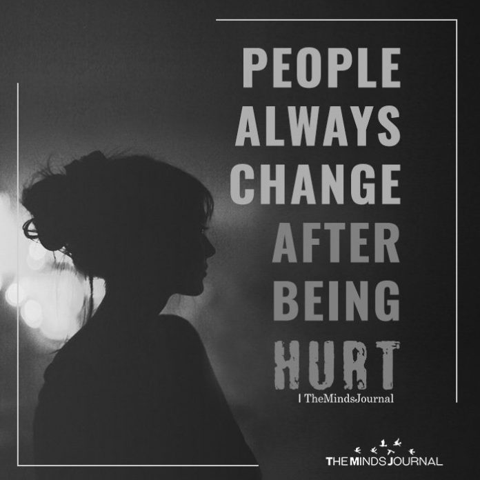People always change after being hurt