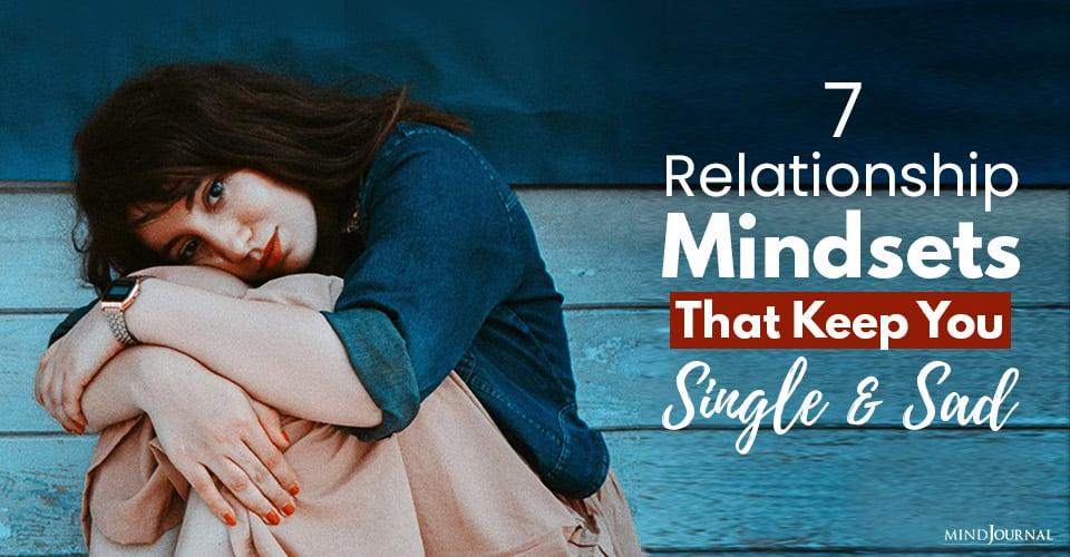 mindsets that keep you single and sad